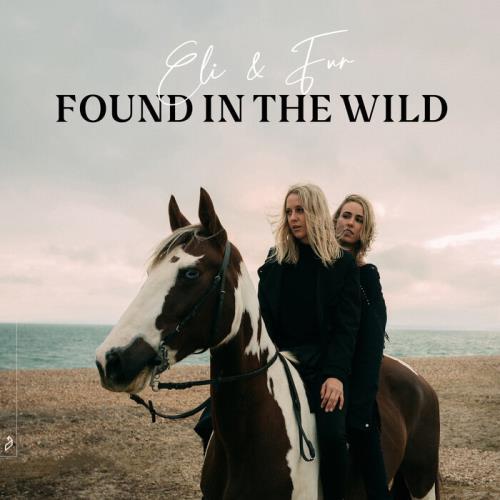Eli & Fur — Found In The Wild (2021) FLAC
