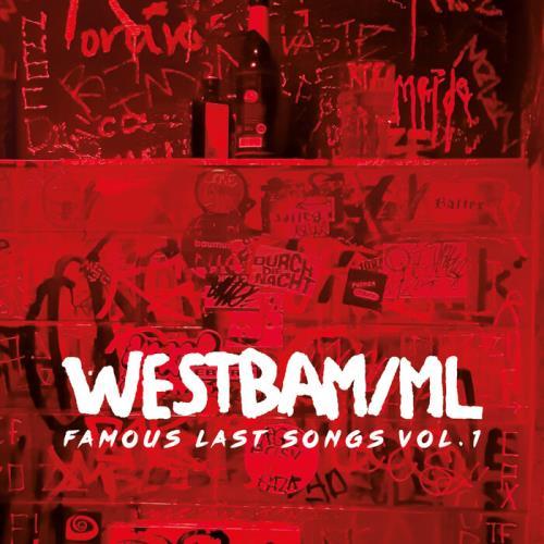 Westbam ML — Famous Last Songs, Vol. 1 (2021)