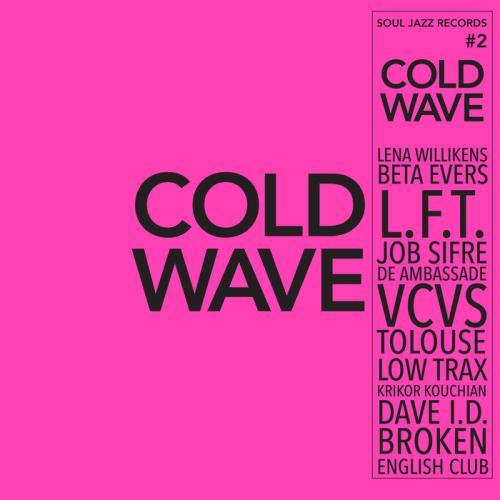 Soul Jazz Records Presents: Cold Wave #2 (2021)