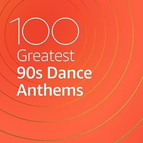 100 Greatest 90s Dance Anthems (2021)