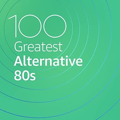100 Greatest Alternative 80s (2021)