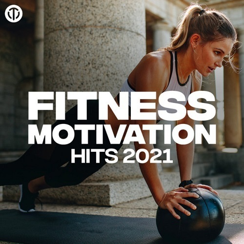 Fitness Motivation Hits 2021 (2021)