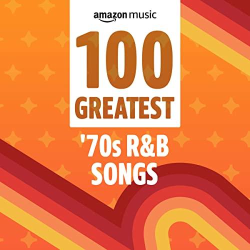 100 Greatest '70s R&B Songs (2021)