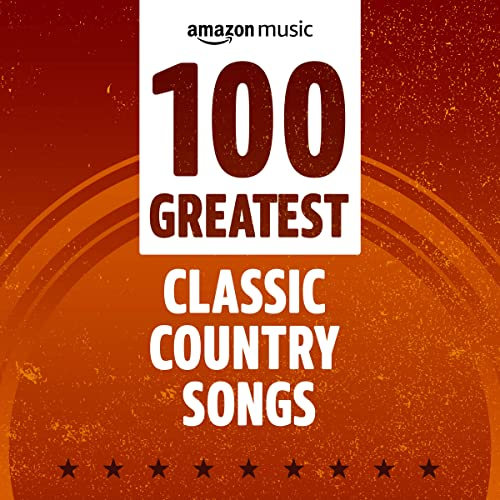 100 Greatest Classic Country Songs (2021)
